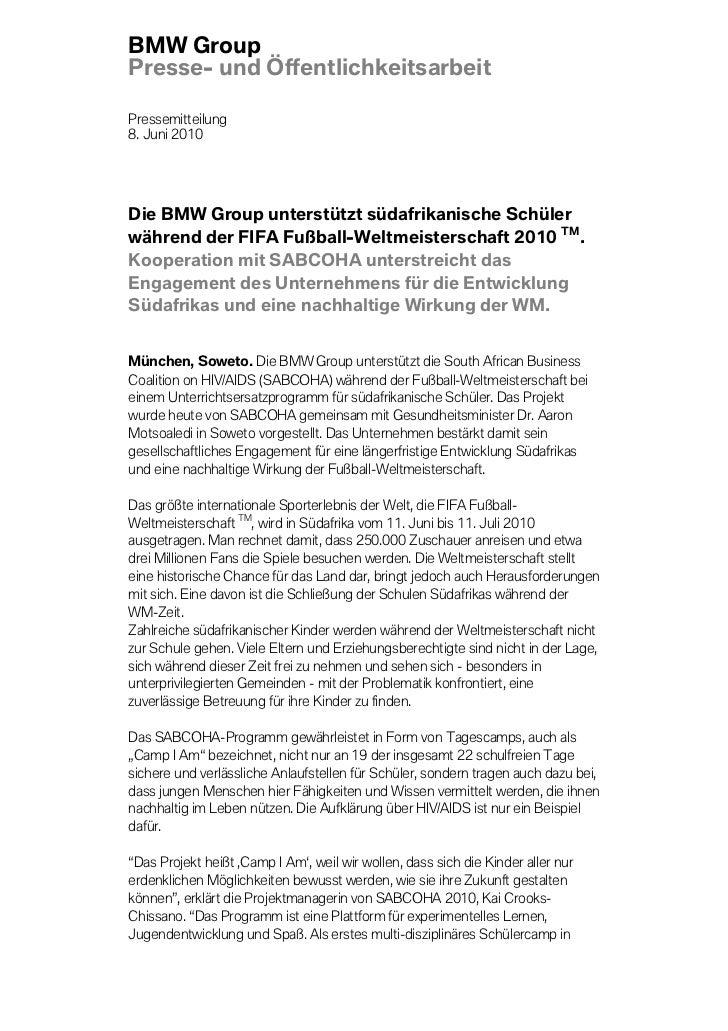 BMW GroupPresse- und ÖffentlichkeitsarbeitPressemitteilung8. Juni 2010Die BMW Group unterstützt südafrikanische Schülerwäh...