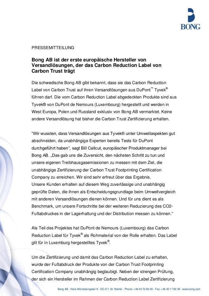 PRESSEMITTEILUNGBong AB ist der erste europäische Hersteller vonVersandlösungen, der das Carbon Reduction Label vonCarbon ...