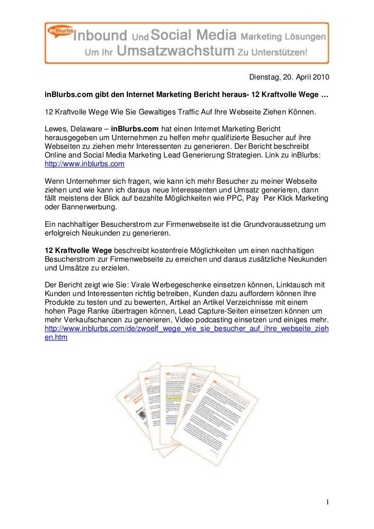 Dienstag, 20. April 2010  inBlurbs.com gibt den Internet Marketing Bericht heraus- 12 Kraftvolle Wege …  12 Kraftvolle Weg...