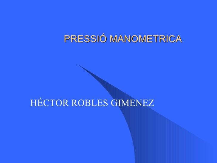 PRESSIÓ MANOMETRICA HÉCTOR ROBLES GIMENEZ