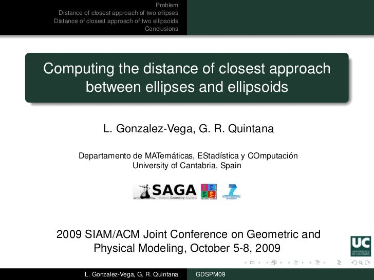 Problem  Distance of closest approach of two ellipses Distance of closest approach of two ellipsoids                      ...
