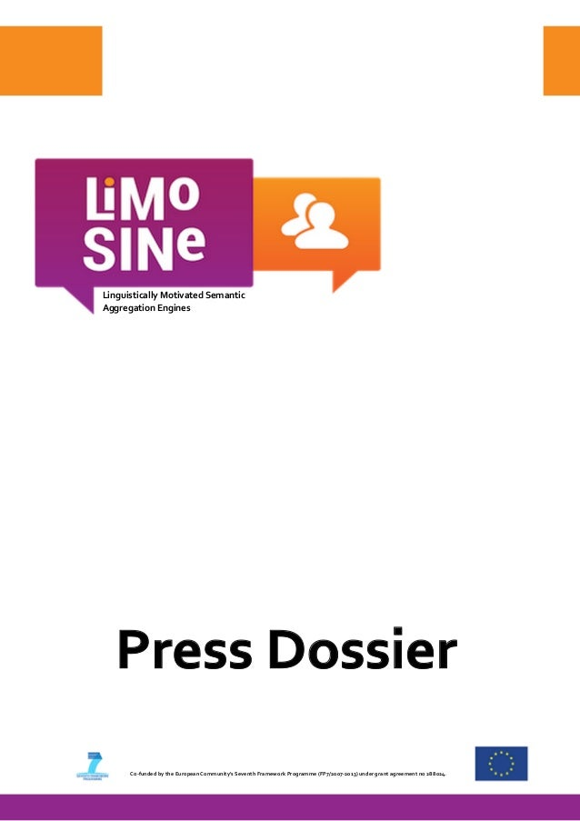 Press Dossier Linguistically Motivated Semantic Aggregation Engines Co-funded by the European Community's Seventh Framewor...