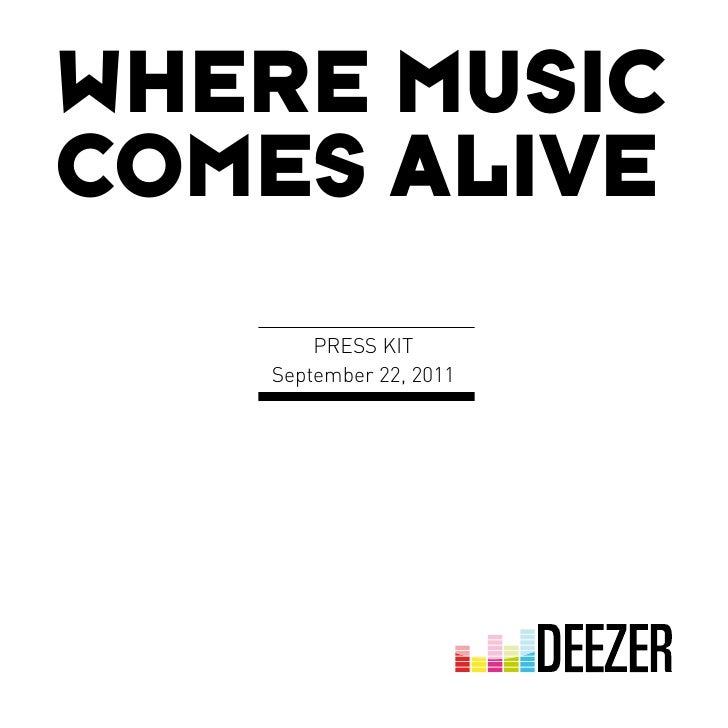 WHERE MUSICCOMES ALIVE       PRESS KIT   September 22, 2011