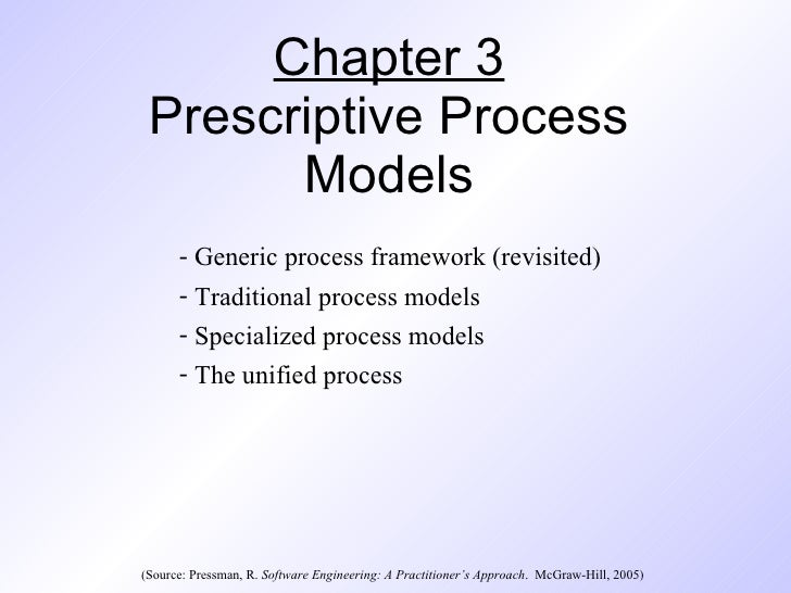 Chapter 3 Prescriptive Process       Models      - Generic process framework (revisited)      - Traditional process models...