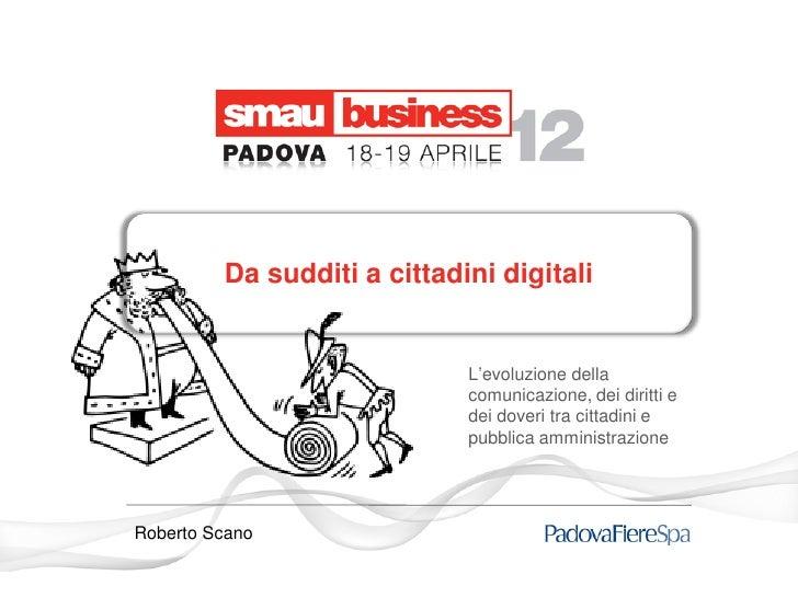 Da sudditi a cittadini digitali                             L'evoluzione della                             comunicazione, ...