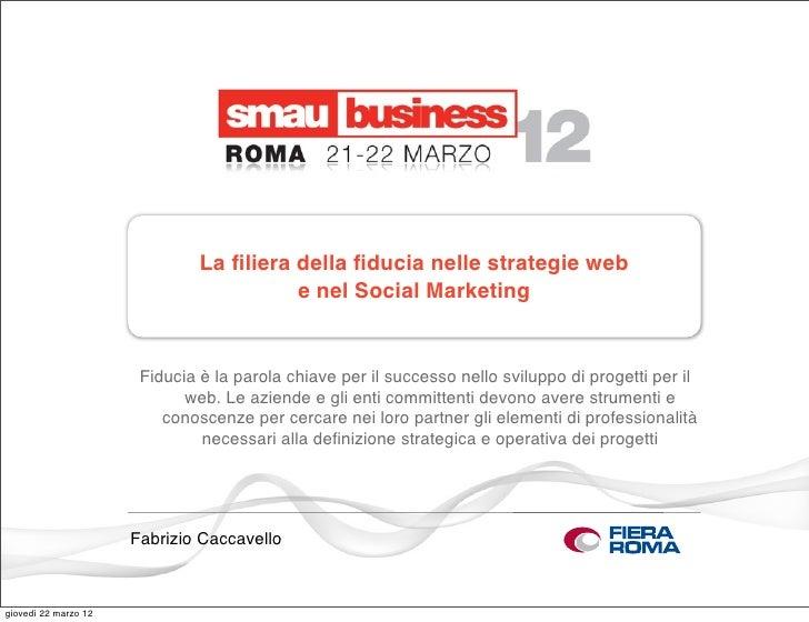 La filiera della fiducia nelle strategie web                                         e nel Social Marketing                 ...