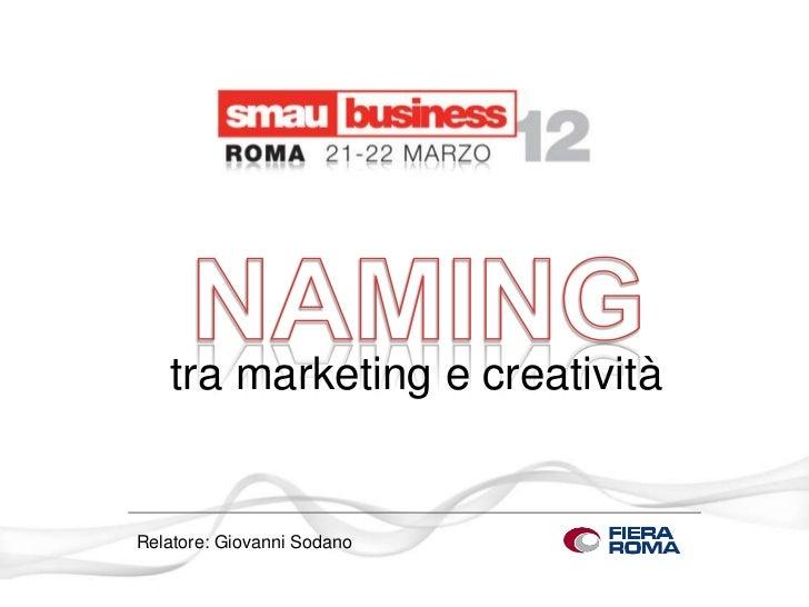 tra marketing e creativitàRelatore: Giovanni Sodano