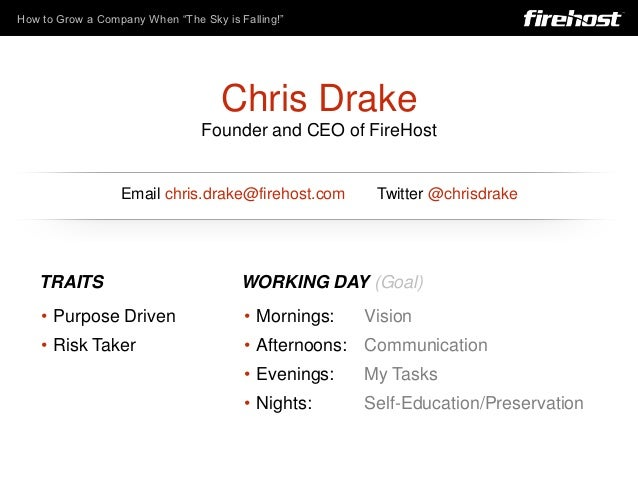 "How to Grow a Company When ""The Sky is Falling!""                                    Chris Drake                           ..."