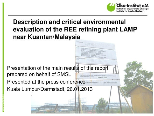 Description and critical environmental  evaluation of the REE refining plant LAMP  near Kuantan/MalaysiaPresentation of th...