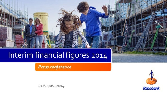 Press conference 21 August 2014 Interim financial figures 2014