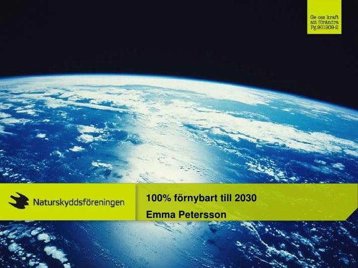 100% förnybart till 2030Emma Petersson