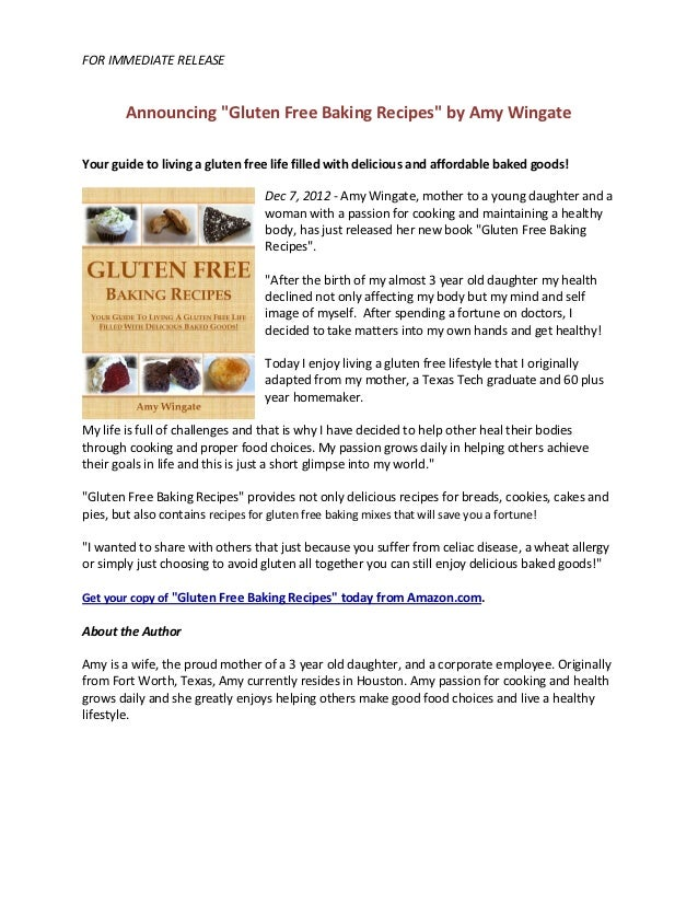 """FOR IMMEDIATE RELEASE        Announcing """"Gluten Free Baking Recipes"""" by Amy WingateYour guide to living a gluten free life..."""