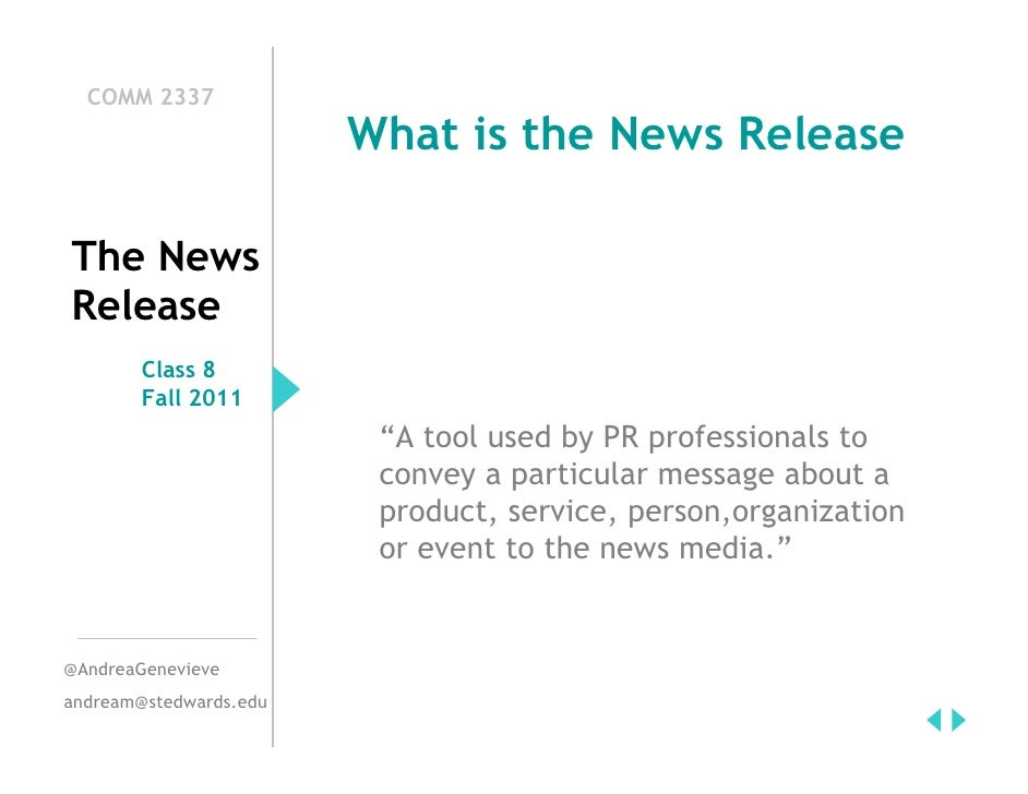 COMM 2337                        What is the News ReleaseThe NewsRelease        Class 8        Fall 2011                  ...
