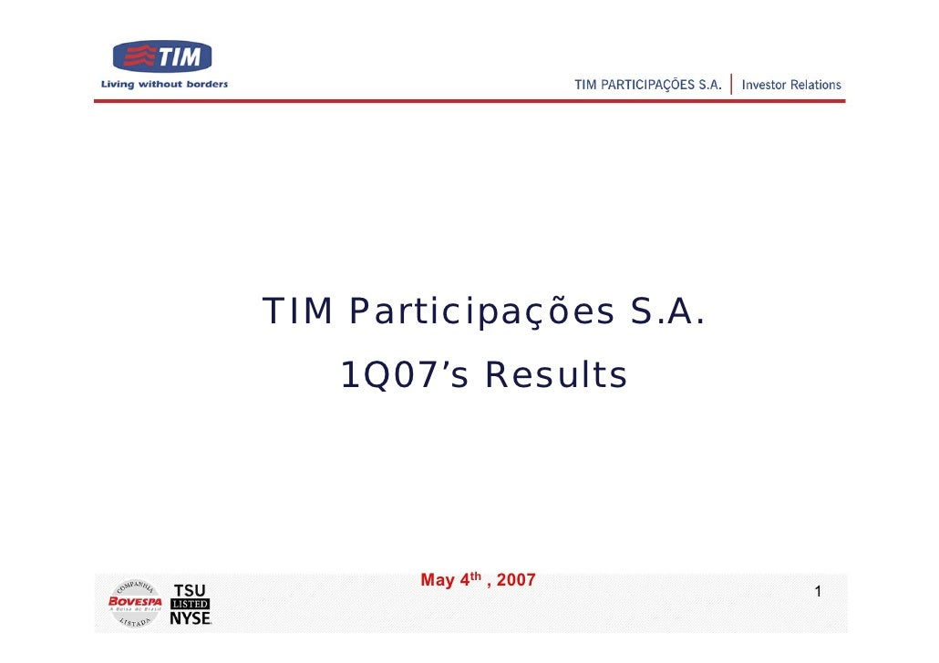 TIM Participações S.A.    1Q07's Results            May 4th , 2007                          1