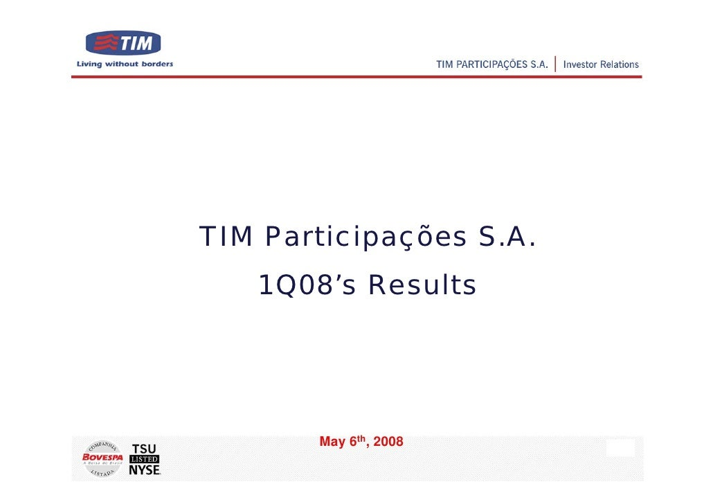 TIM Participações S.A.    1Q08's Results            May 6th, 2008                          1