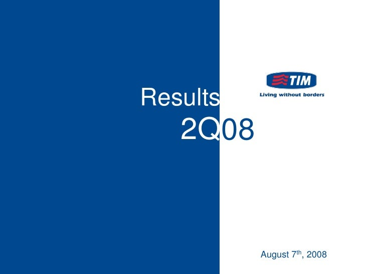 Results    2Q08             August 7th, 2008