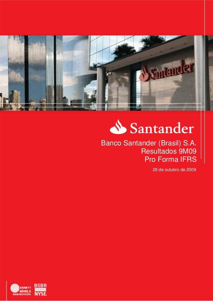 Banco Santander (Brasil) S.A.               Resultados 9M09                Pro Forma IFRS                Pro-forma   ...
