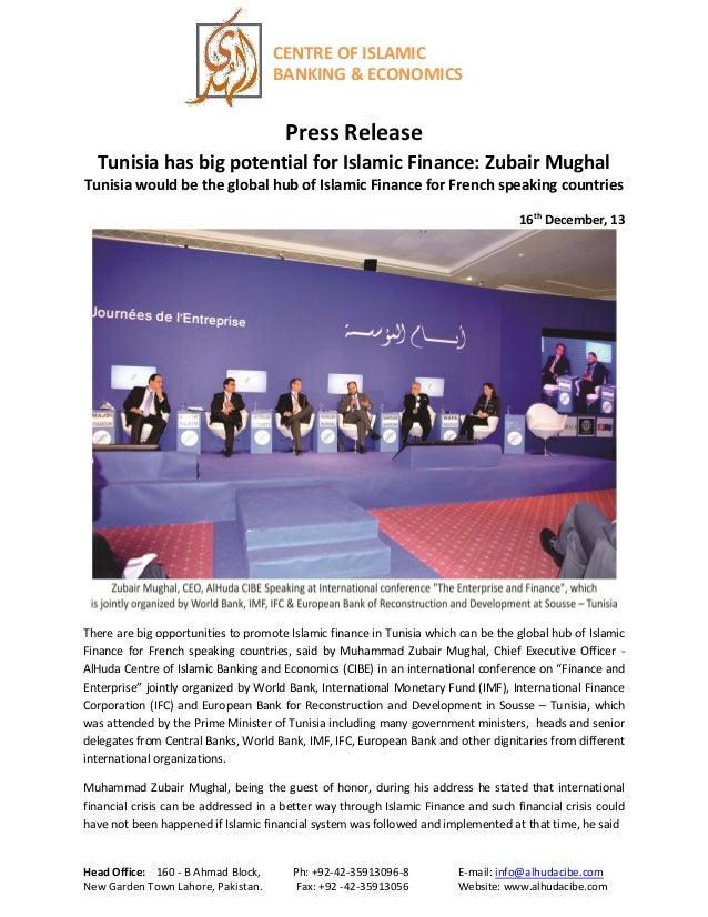 CENTRE OF ISLAMIC BANKING & ECONOMICS  Press Release Tunisia has big potential for Islamic Finance: Zubair Mughal Tunisia ...