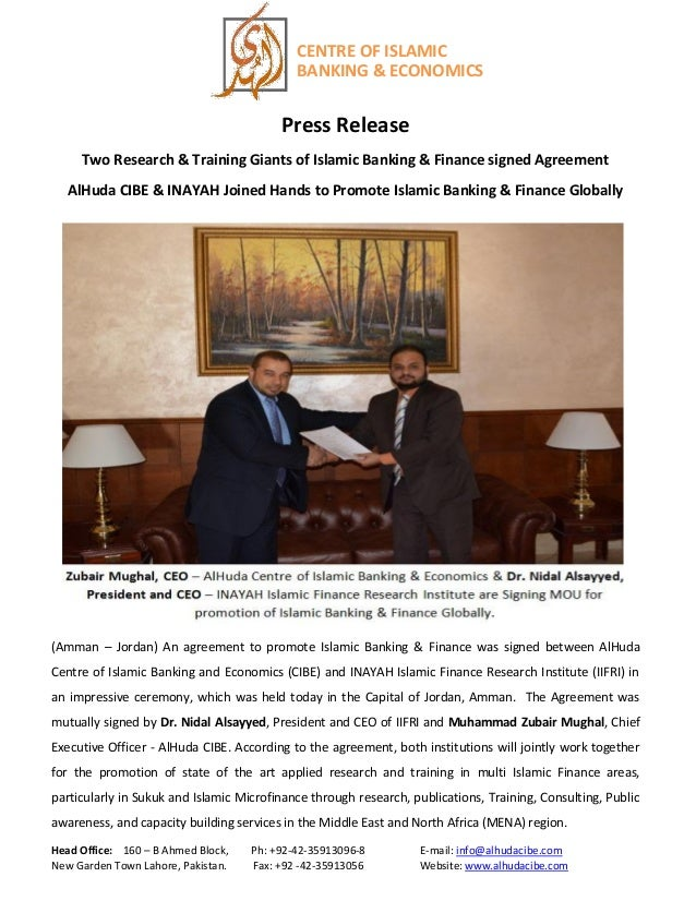 CENTRE OF ISLAMIC BANKING & ECONOMICS  Press Release Two Research & Training Giants of Islamic Banking & Finance signed Ag...