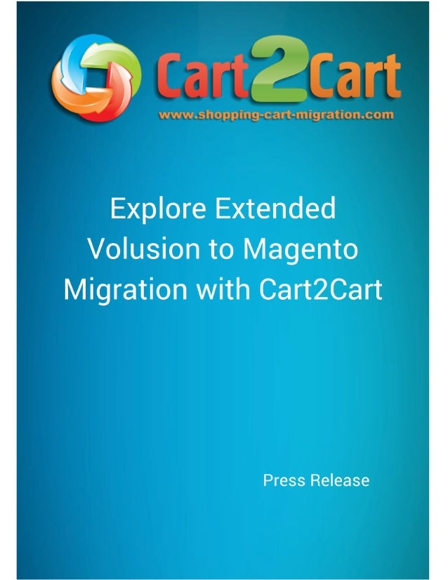 Explore Extended Volusion to Magento Migration with Cart2Cart Ternopil, Ukraine - November 28, 2013. Cart2Cart - an automa...
