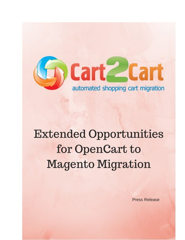 Extended Opportunities for OpenCart to Magento Migration  Ternopil, Ukraine - November 18, 2013 Cart2Cart - web based serv...
