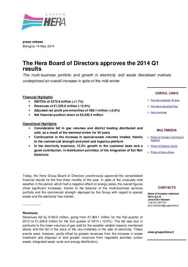 press release Bologna, 14 May 2014 The Hera Board of Directors approves the 2014 Q1 results The multi-business portfolio a...