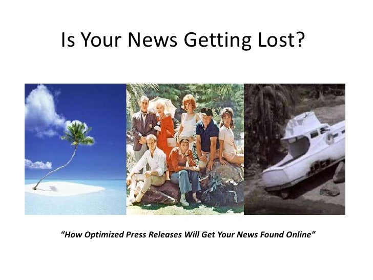 "Is Your News Getting Lost?<br />""How Optimized Press Releases Will Get Your News Found Online""<br />"