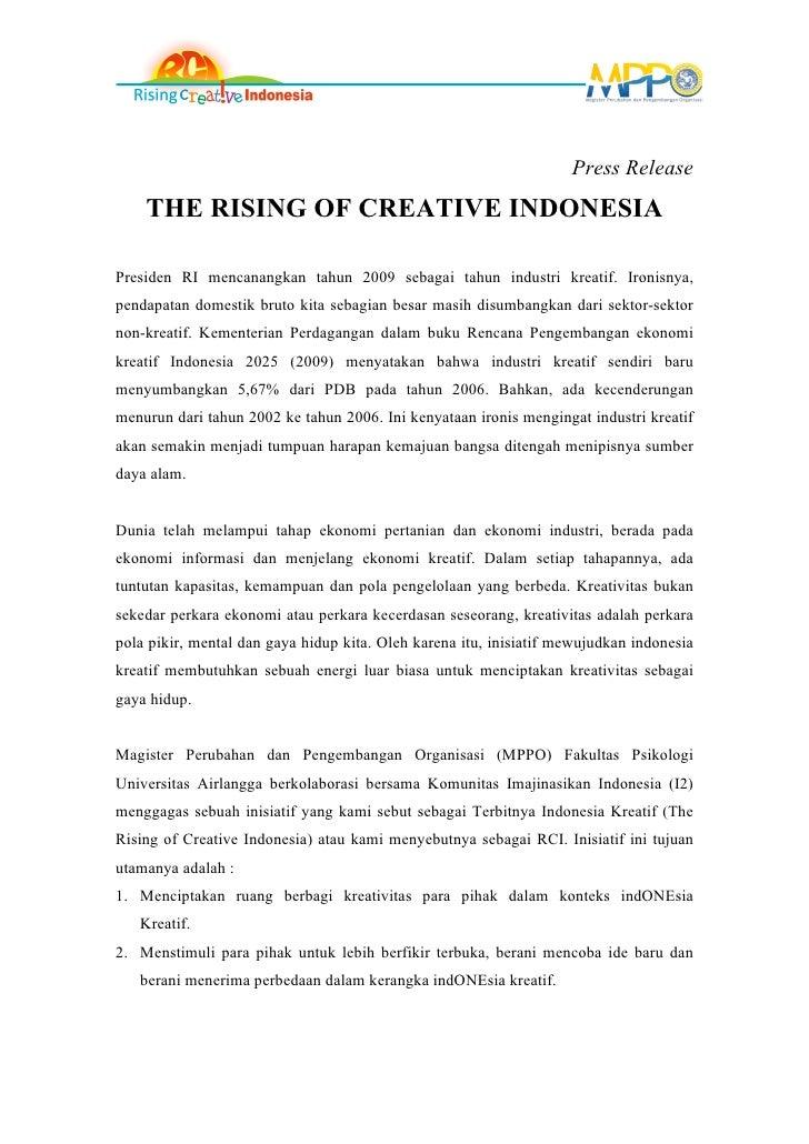 Press Release     THE RISING OF CREATIVE INDONESIA  Presiden RI mencanangkan tahun 2009 sebagai tahun industri kreatif. Ir...