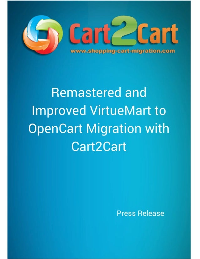 Remastered and Improved VirtueMart to OpenCart Migration with Cart2Cart  Ternopil, Ukraine - November 28, 2013. Cart2Cart ...