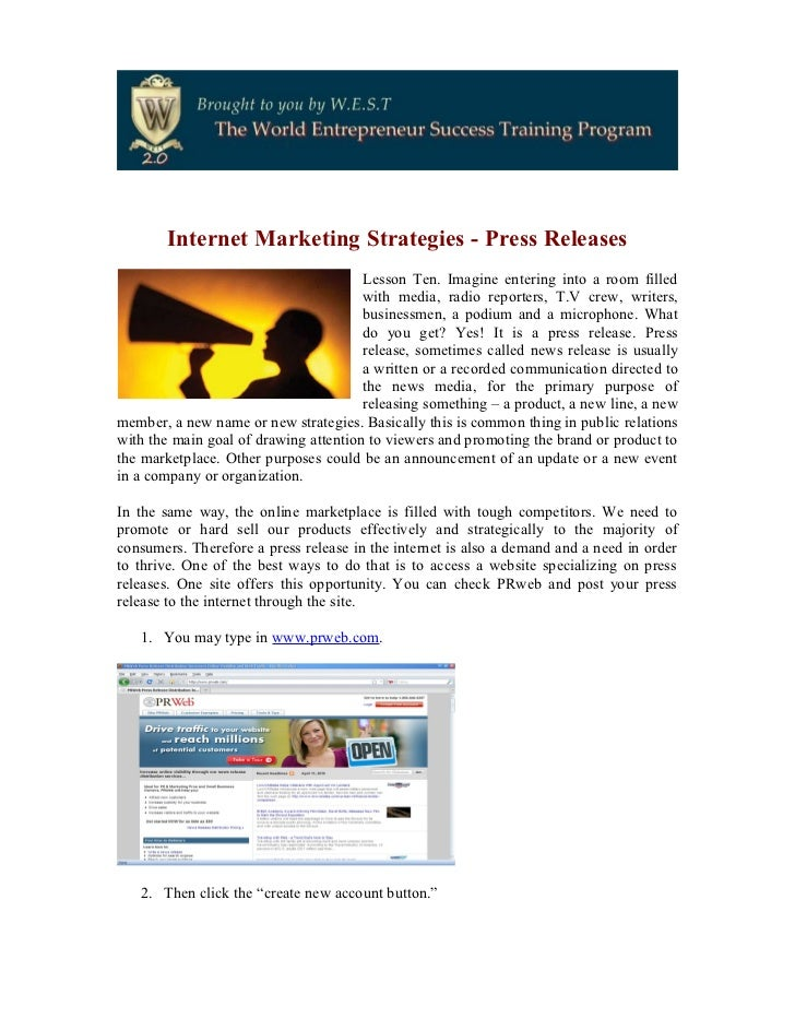 Internet Marketing Strategies - Press Releases                                       Lesson Ten. Imagine entering into a r...