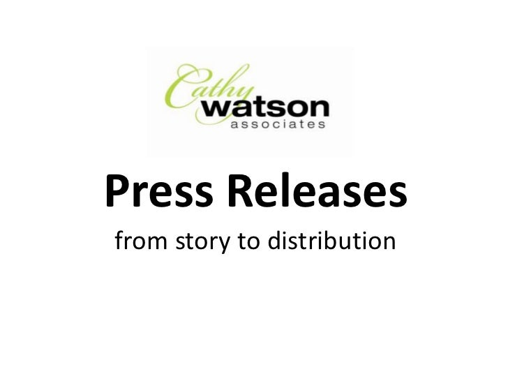 Press Releases<br />from story to distribution<br />