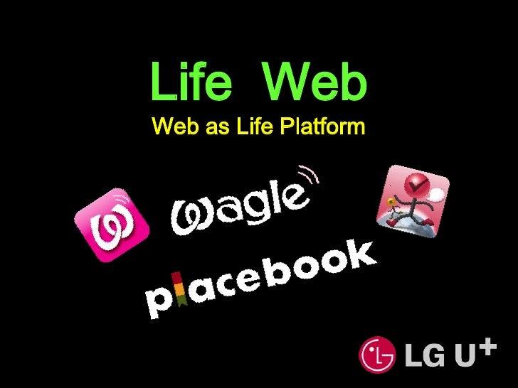 Life  Web<br />Web as Life Platform<br />