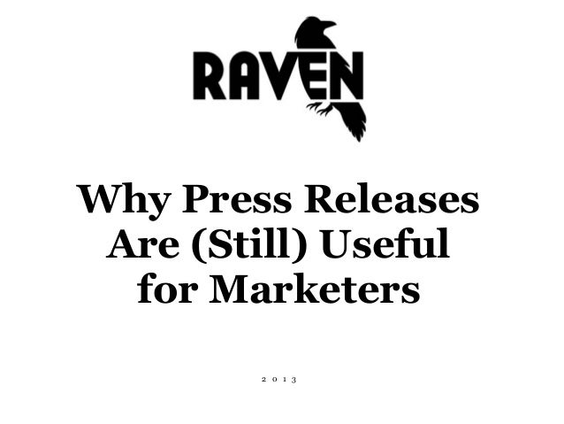 Why Press Releases Are (Still) Useful for Marketers 2 0 1 3