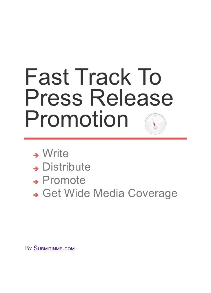 Fast Track To Press Release Promotion   ➔ Write   ➔ Distribute    ➔ Promote    ➔ Get Wide Media Coverage     BY SUBMITINME...
