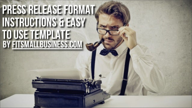 Press RElease Format Instructions & Easy to Use Template by FitSmallBusiness.com