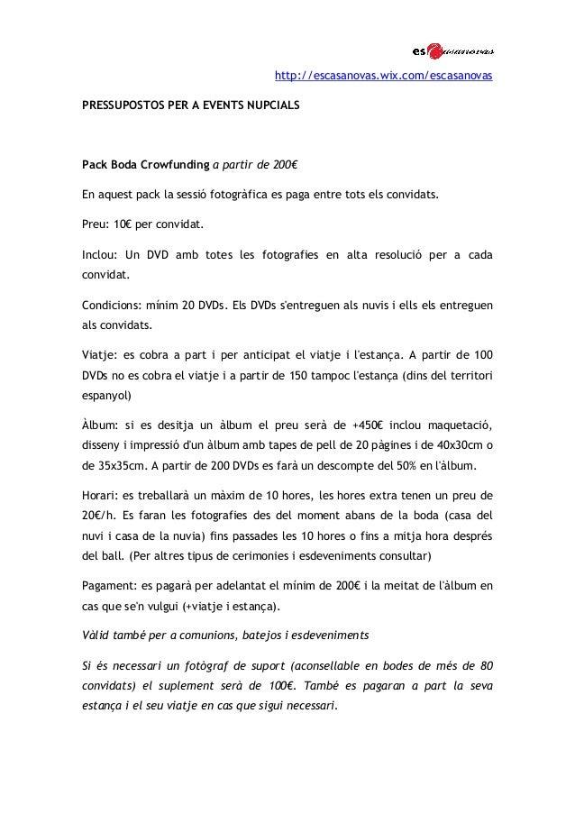 http://escasanovas.wix.com/escasanovas PRESSUPOSTOS PER A EVENTS NUPCIALS Pack Boda Crowfunding a partir de 200€ En aquest...