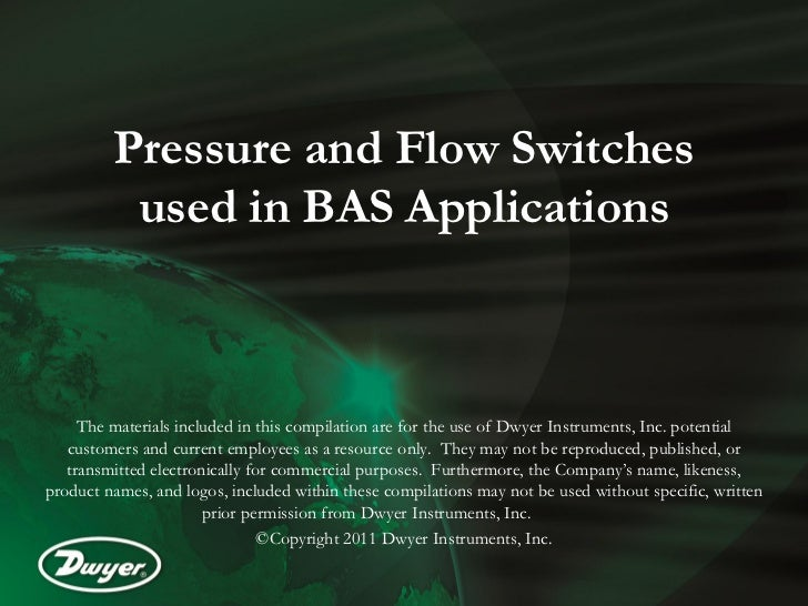 Pressure and Flow Switches          used in BAS Applications     The materials included in this compilation are for the us...