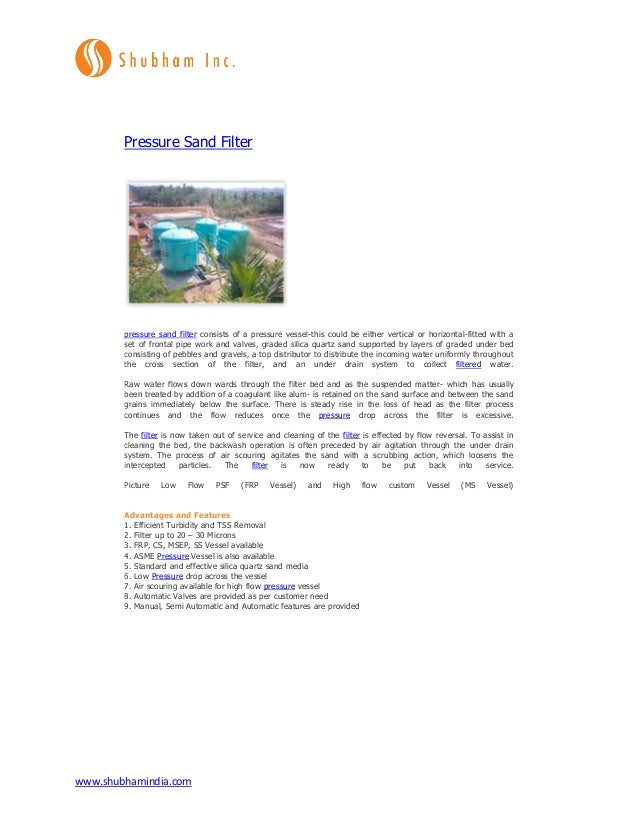 www.shubhamindia.com Pressure Sand Filter pressure sand filter consists of a pressure vessel-this could be either vertical...
