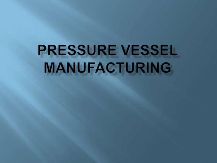 Pressure vessel manufacturing