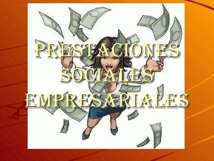 PRESTACIONES   SOCIALESEMPRESARIALES