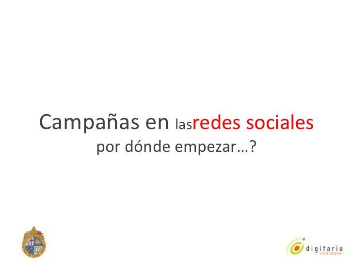 Campañas en lasredes sociales por dónde empezar…?<br />