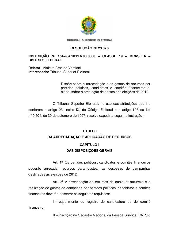RESOLUÇÃO Nº 23.376INSTRUÇÃO Nº 1542-64.2011.6.00.0000 – CLASSE 19 – BRASÍLIA –DISTRITO FEDERALRelator: Ministro Arnaldo V...