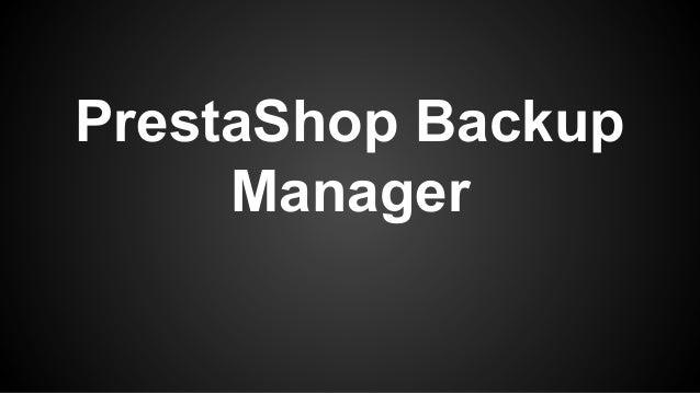 Prestashop Backup Manager extension | Backup Manager Tool Prestashop