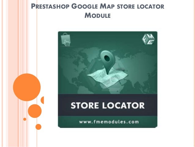 PRESTASHOP GOOGLE MAP STORE LOCATOR MODULE PrestaShop Goggle Maps