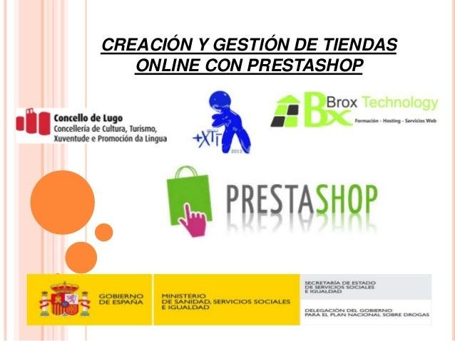 CREACIÓN Y GESTIÓN DE TIENDAS   ONLINE CON PRESTASHOP