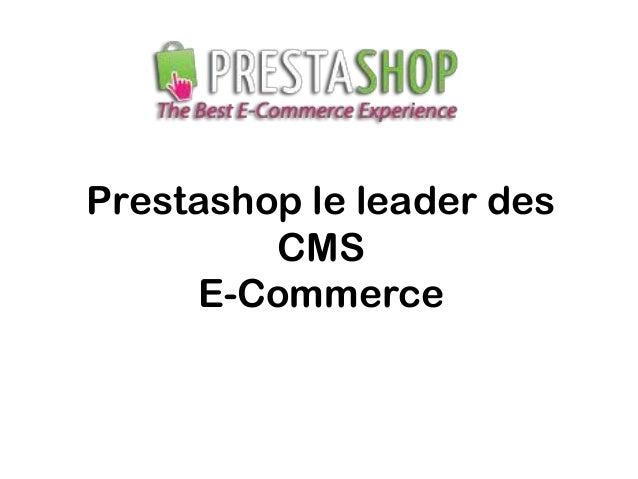 Prestashop le leader des         CMS     E-Commerce