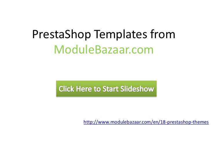 PrestaShop Templates from    ModuleBazaar.com        http://www.modulebazaar.com/en/18-prestashop-themes