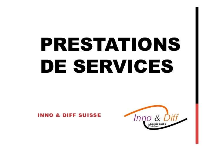 PRESTATIONSDE SERVICESINNO & DIFF SUISSE                     Inno & Diff                        Advanced durable          ...