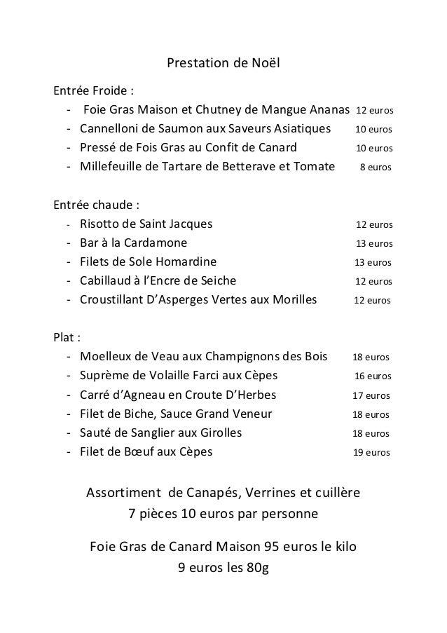 Prestation de NoëlEntrée Froide :  - Foie Gras Maison et Chutney de Mangue Ananas     12 euros  - Cannelloni de Saumon aux...