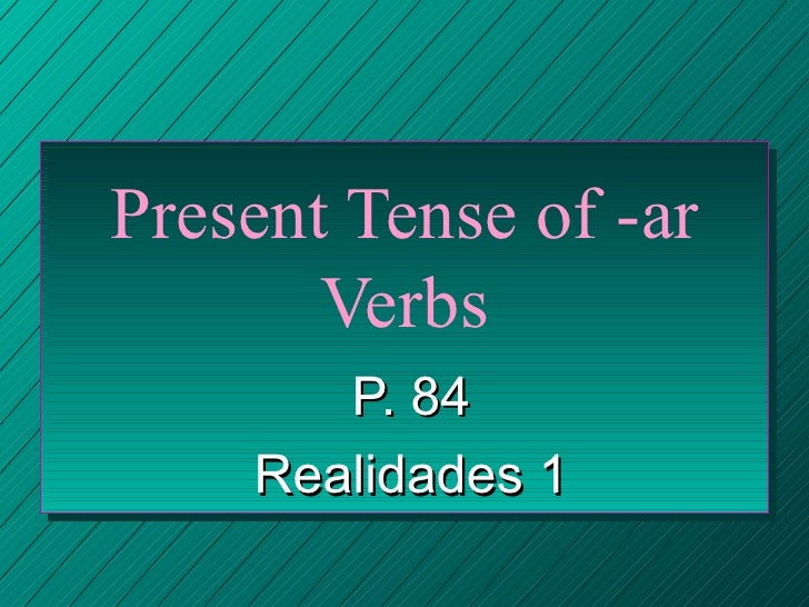 Prestenseof Ar Verbs